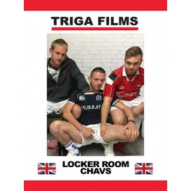 Triga Locker Room Chavs